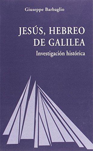 Jesús, hebreo de Galilea: Investigación histórica (Ágape) por Giuseppe Barbaglio