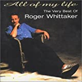 All of My Life: Very Best of by ROGER WHITTAKER (2004-07-20)