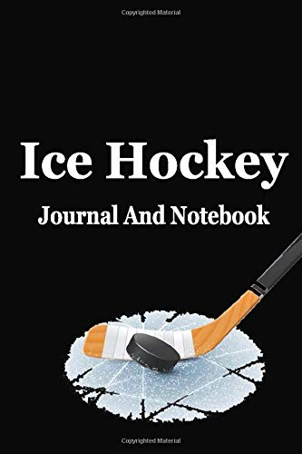 Ice Hockey notebook : Journal: Lined Notebook:: And Journal Blank Lined , Perfect Gift. Diary,   Notebook, planner, sketchbooks, and journaL.