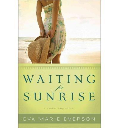 [( Waiting for Sunrise: A Cedar Key Novel By Everson, Eva Marie ( Author ) Paperback Jun - 2012)] Paperback