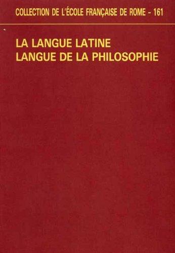 La langue latine, langue de la philosophie : actes du colloque par Ecole Française de Rome