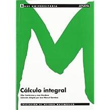 Cálculo integral. (Base Universitaria)