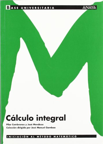 Cálculo integral. (Base Universitaria)