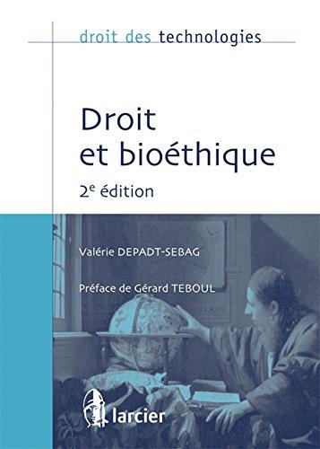 Droit et bioéthique par Valérie Sebag-Depadt