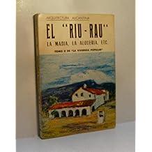 EL RIU-RAU. La Masia, la Alqueria, etc./tomo II de La vivienda popular)