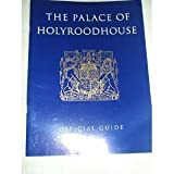 The Palace of Holyroodhouse: Official Guide (The Royal Collection)