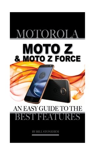motorola-moto-z-and-moto-z-force-an-easy-guide-to-the-best-features
