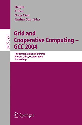 Grid and Cooperative Computing - GCC 2004: Third International Conference, Wuhan, China, October 21-24, 2004. Proceedings (Lecture Notes in Computer Science)
