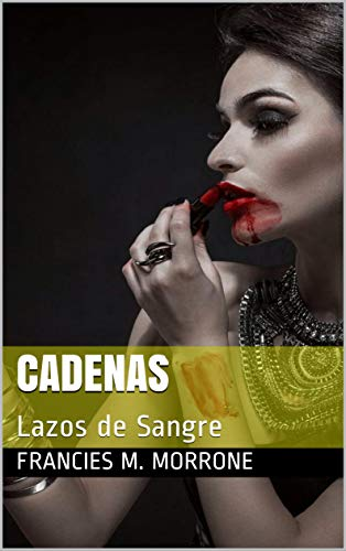 Cadenas : lazos de sangre (spanish edition)