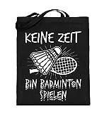 Chorchester Keine Zeit - Bin Badminton Spielen - Jutebeutel (mit langen Henkeln)