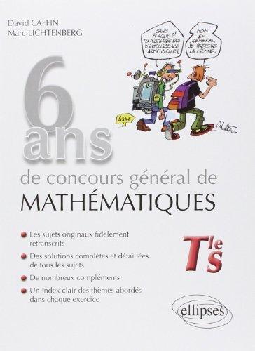 Sujets corrigés du concours général de mathématiques Tle S de David Caffin (23 novembre 2010) Broché