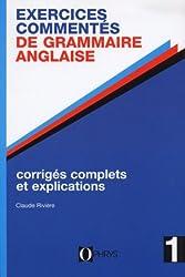 Exercices commentés de grammaire anglaise, volume 1. Enseignement supérieur
