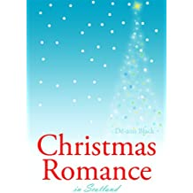 CHRISTMAS ROMANCE IN SCOTLAND (Christmas Romance Series Book 2)