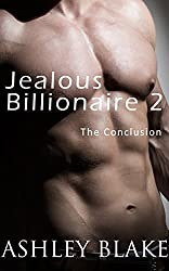 Jealous Billionaire 2:  The Conclusion