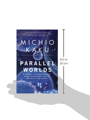 Parallel Worlds: A Journey Through Creation, Higher Dimensions, and the Future of the Cosmos