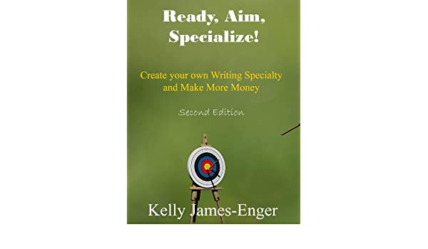 Ready, Aim, Specialize! Create your own Writing Specialty and Make More Money