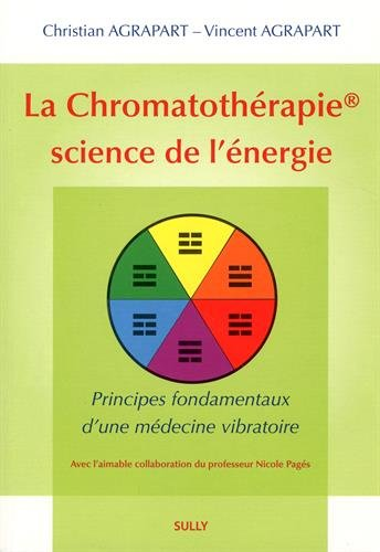La chromatothérapie, science de l'énergie : Principes fondamentaux d'une médecine vibratoire