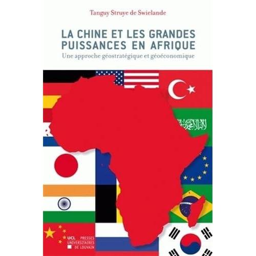 La Chine et les grandes puissances en Afrique: Une approche géostratégique et géoéconomique