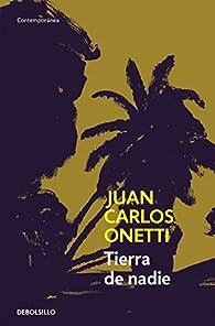 Tierra de nadie par Juan Carlos Onetti