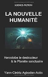 LA NOUVELLE HUMANITE: Hercolabe le Destructeur & la Planète Sanctuaire