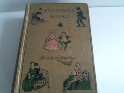 Christmas Books. With the original Illustrations by John Leech, D. Maclise, R.A. Sir Edwin Landseer, R.A., J. Tenniel etc. - Sir Edwin Landseer