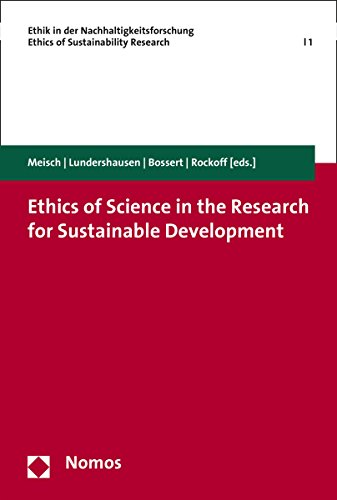 Ethics of Science in the Research for Sustainable Development (Ethik in der Nachhaltigkeitsforschung | Ethics of sustainability research Book 1) (English Edition)