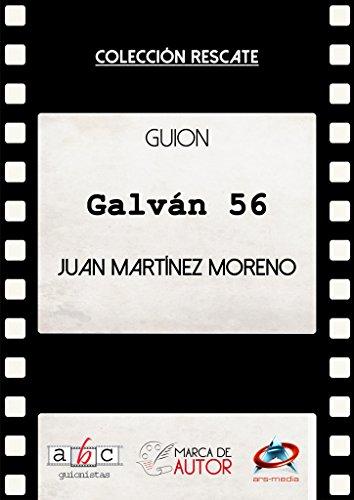 Galván 56: Guion Cinematográfico (Colección Rescate) por Juan Ignacio Martínez
