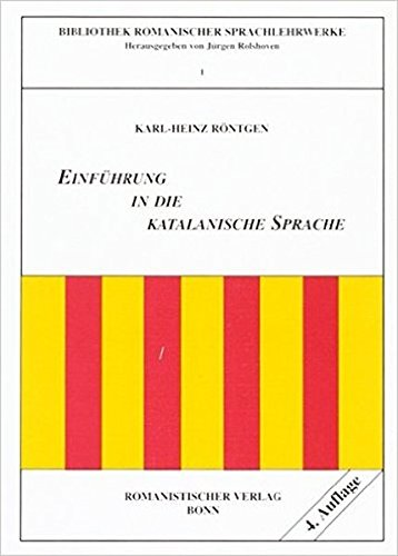 Einführung in die katalanische Sprache (Bibliothek romanischer Sprachlehrwerke) (Katalanische Sprache Lernen)