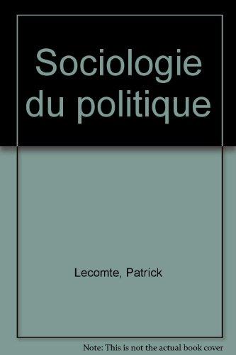 Sociologie du politique par Patrick Lecomte