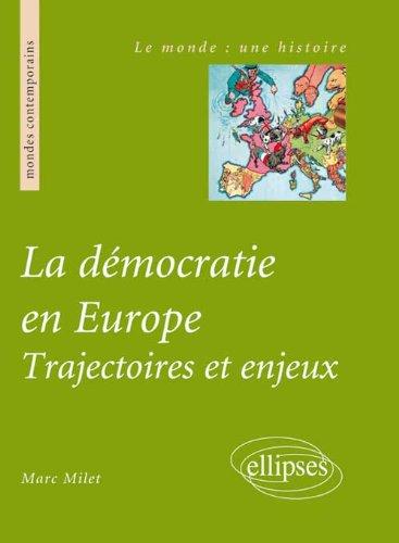 La Dmocratie en Europe : Trajectoires et Enjeux