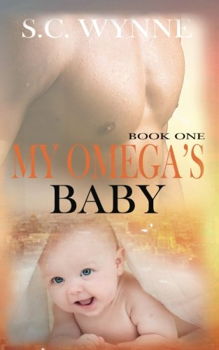 My Omega's Baby: An Mpreg Romance: Volume 1 (Bodyguards and Babies)