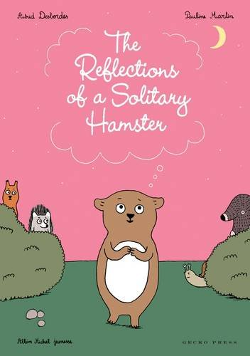 The Reflections of a Solitary Hamster par Astrid Desbordes
