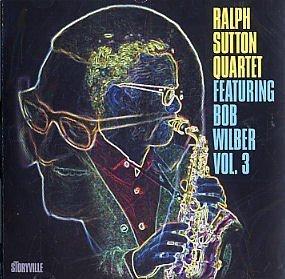 the-ralph-sutton-quartet-featuring-bob-wilber-volume-3
