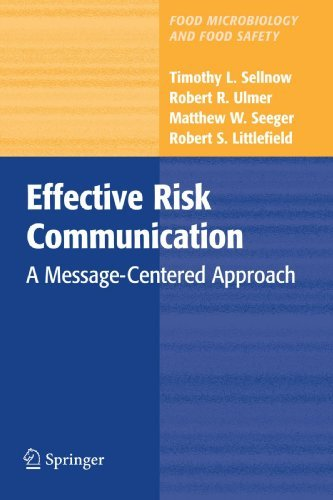 Effective Risk Communication: A Message-Centered Approach (Food Microbiology and Food Safety) by Timothy L. Sellnow (2009-12-28) par Timothy L. Sellnow;Robert R. Ulmer;Matthew W. Seeger;Robert Littlefield