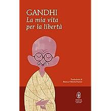 La mia vita per la libertà (eNewton Classici) (Italian Edition)