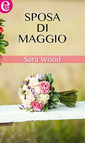Sposa di maggio (eLit) di [Wood, Sara]