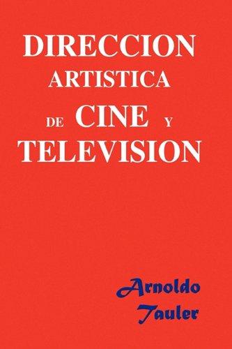 Direccion Artistica de Cine y Television por Arnoldo Tauler