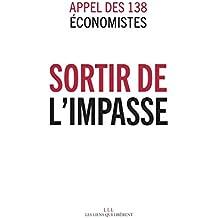 Sortir de l'impasse: Appel des 138 économistes (LIENS QUI LIBER)