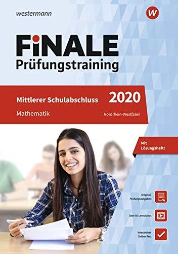 FiNALE - Prüfungstraining Mittlerer Schulabschluss Nordrhein-Westfalen: Mathematik 2020 Arbeitsbuch mit Lösungsheft und Lernvideos