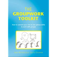 The Groupwork Toolkit:How to convert your one to one advice skills to work with groups