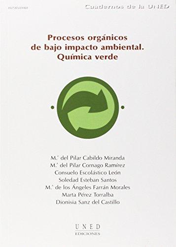 Procesos Orgánicos de Bajo Impacto Ambiental. Química Verde (CUADERNOS UNED)