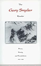 The Gary Snyder Reader: Prose, Poetry and Translations 1952-1998 (v. 1) by Gary Snyder (1999-06-01)
