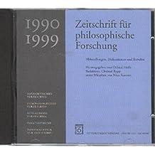 Zeitschrift für philosophische Forschung 1990-1999: Abhandlungen, Diskussionen und Berichte auf CD-ROM
