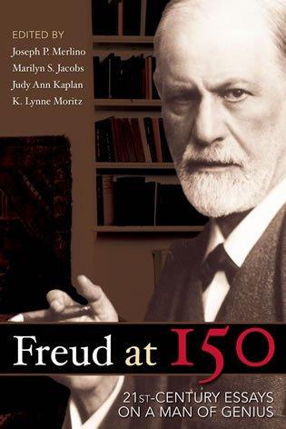 Freud at 150: Twenty-First Century Essays on a Man of Genius