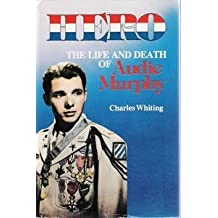 Hero: The Life and Death of Audie Murphy by Charles Whiting (1990-06-02)