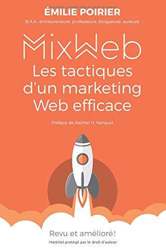 MixWeb: Les tactiques d'un marketing Web efficace par Emilie Poirier,Rachel H Renaud
