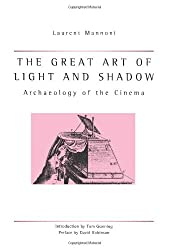 The Great Art Of Light And Shadow: Archaeology of the Cinema (Exeter Studies in Film History)