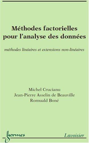 Méthodes factorielles pour l'analyse des données : méthodes linéaires et extensions non-linéaires par Michel Crucianu