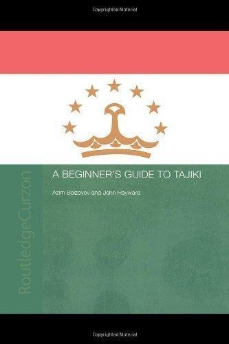 A Beginners' Guide to Tajiki by Baizoyev, Azim, Hayward, John published by Routledge (2003)