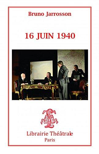 16 Juin 1940 par Bruno Jarrosson